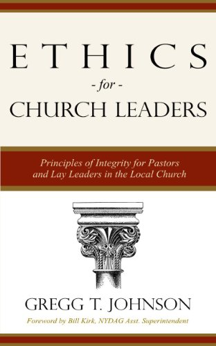9780974103624: Ethics for Church Leaders - Principles of Integrity for Pastors and Lay Leaders in the Local Church