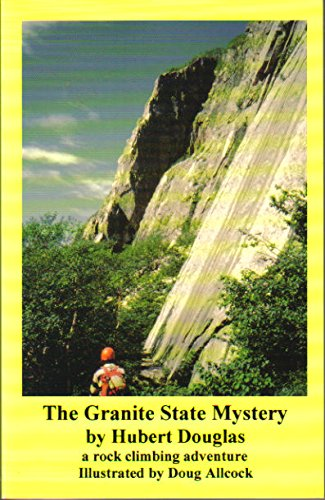 9780974104003: The Granite State Mystery: A Rock Climbing Adventure
