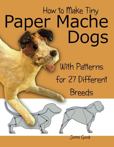 9780974106557: How to Make Tiny Paper Mache Dogs: With Patterns for 27 Different Breeds