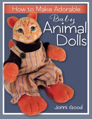 9780974106571: How to Make Adorable Baby Animal Dolls: With Soft-Sculpted Bodies and Heads Made with Silky-Smooth Home-Made Air-Dry Clay
