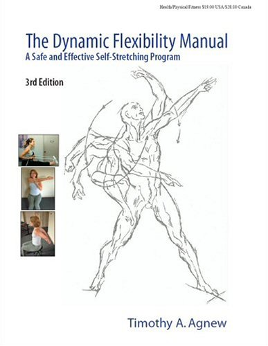 9780974107509: The Dynamic Flexibility Manual: A Safe and Effective Self Stretching Program