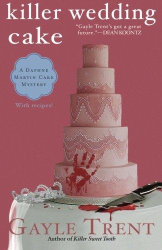 9780974109091: Killer Wedding Cake (Daphne Martin Cake Mystery)