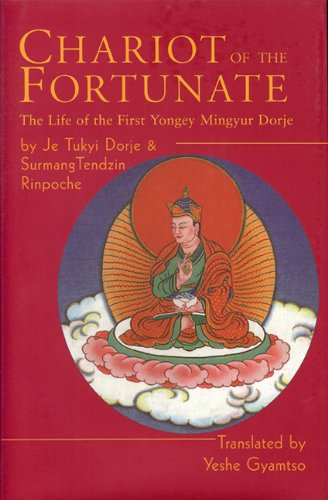 9780974109275: Chariot of the Fortunate: The Life of the First Yongey Mingyur Dorje