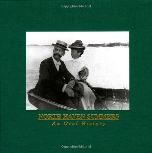 North Haven Summers: an Oral Tradition: Richardson, Eleanor Motley