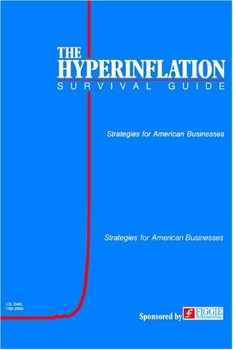 9780974118000: The Hyperinflation Survival Guide: Strategies for American Businesses