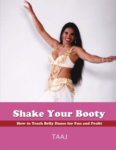 9780974120829: Shake Your Booty: How to Teach Belly Dance for Fun and Profit
