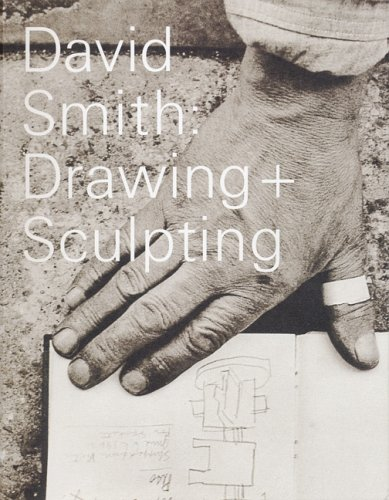 David Smith: Drawing and Sculpting