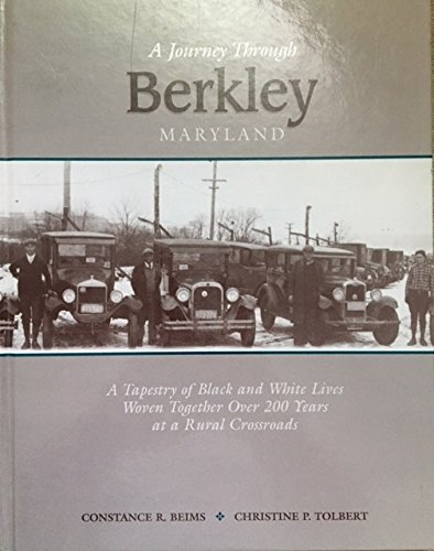 A Journey Through Berkley, Maryland: A Tapestry of Black and White Lives Woven Together Over 200 ...