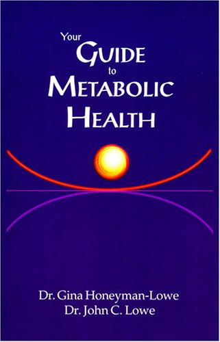 Your Guide to Metabolic Health: Lowe, John C.;