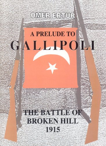 9780974125329: A Prelude to Gallipoli: The Battle of Broken Hill 1915