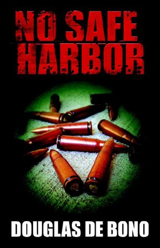 No Safe Harbor: Douglas De Bono