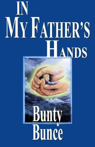 In My Father's Hands: Bunty Bunce