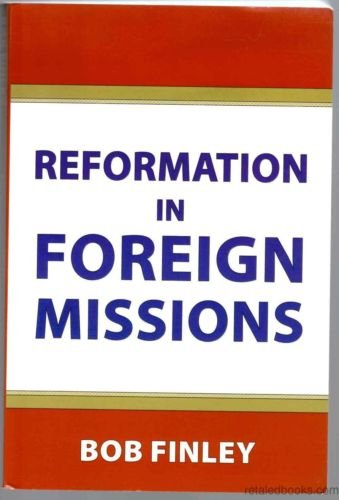 9780974132525: Reformation In foreign Missions