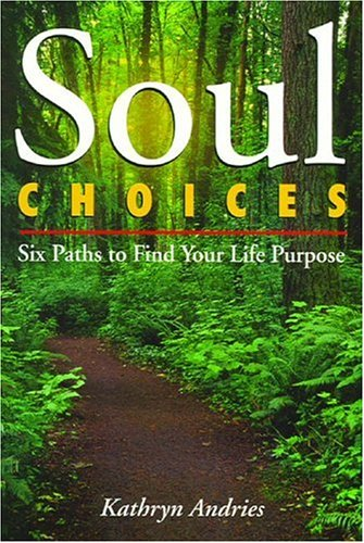 9780974133409: 1: Soul Choices: Six Paths to Find Your Life Purpose