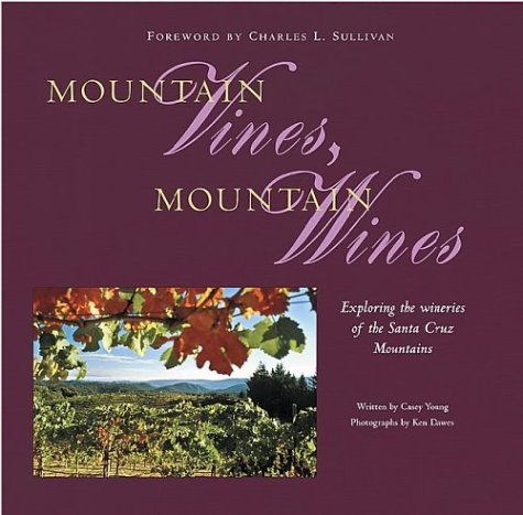 9780974135762: Mountain Vines, Mountain Wines: Exploring the wineries of the Santa Cruz Mountains