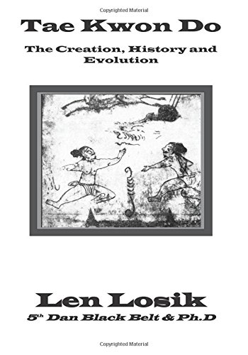 9780974135809: Tae Kwon Do, The Creation, History and Evolution