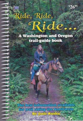 Ride Ride Ride A Washington & Oregon: Josie Rusho