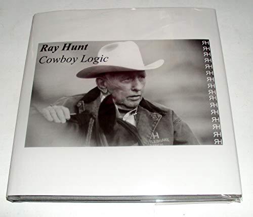 9780974136912: Ray Hunt Cowboy Logic