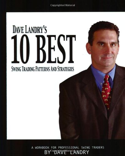 9780974137711: Dave Landry's 10 Best Swing Trading Patterns And Strategies