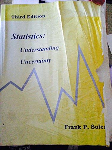 Statistics: Understanding Uncertainty: Frank P. Soler