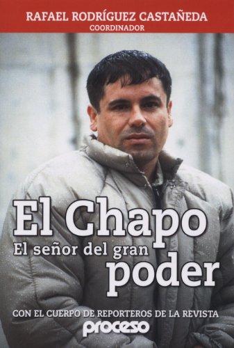 El Chapo, Biografia (Spanish Edition): Castaneda, Rafel Rodriguez