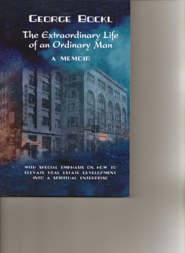The Extraordinary Life of an Ordinary Man: A Memoir