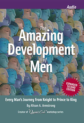 The Amazing Development of Men: How Men Change from Birth to Seniority and the Most Common Mistakes...