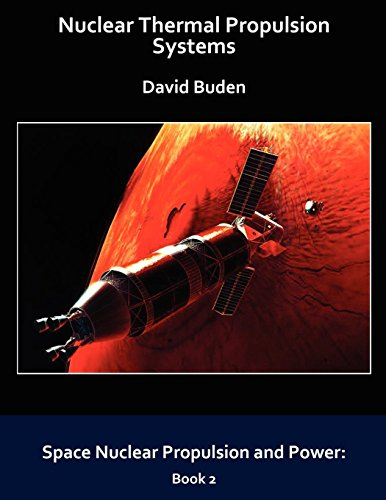 Nuclear Thermal Propulsion Systems: David Buden