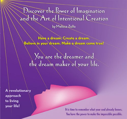 9780974144917: Discover the Power of Imagination and the Art of Intentional Creation
