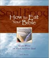 9780974146096: How to Eat Your Bible: Gods Word as Food for Your Soul (How to Eat Your Bible)