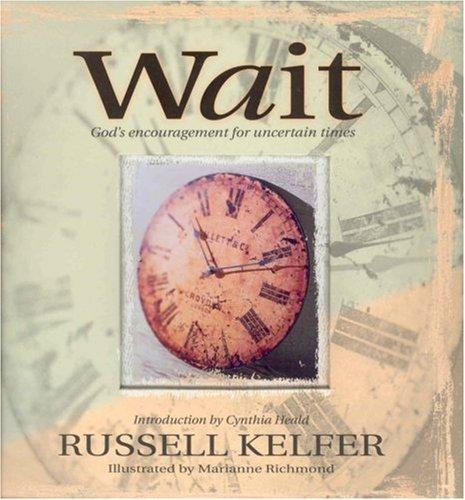 9780974146584: Wait: God's Encouragement for Uncertain Times