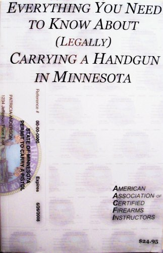 9780974148007: Everything You Need to Know About (Legally) Carrying a Handgun in Minnesota