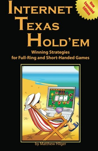 9780974150284: { Internet Texas Hold'em: Winning Strategies for Full-Ring and Short-Handed Games (Expanded, New) - Greenlight Paperback } Hilger, Matthew ( Author ) Jan-01-2009 Paperback