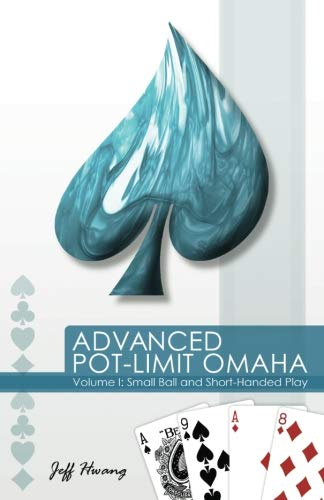 9780974150291: 1: Advanced Pot-Limit Omaha: Small Ball and Short-Handed Play (Volume 1)