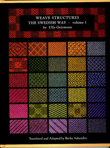 9780974150505: Weave Structures The Swedish Way - Volume 1