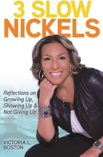 9780974154060: 3 Slow Nickels: Reflections on Growing Up, Showing Up, & Not Giving Up