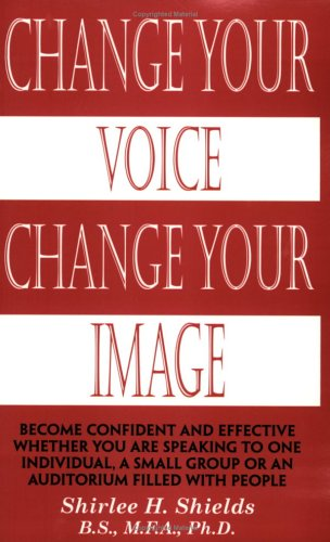 9780974155104: Change Your Voice Change Your Image