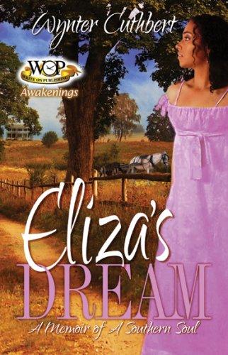 Eliza's Dream (A Memoir of a Southern Soul): Wynter Cuthbert
