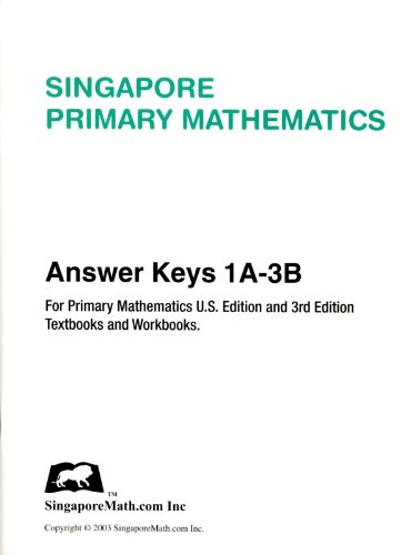 Singapore Primary Mathematics U.S. Edition & 3rd Edition Answer Keys 1A-3B: SingaporeMath.com
