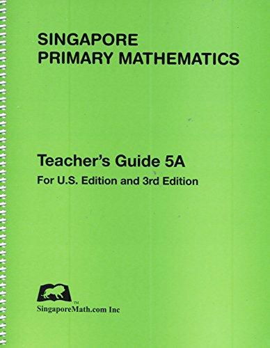 Singapore Primary Mathematics, Teacher's Guide 5A, U.S. Edition & 3rd Edition