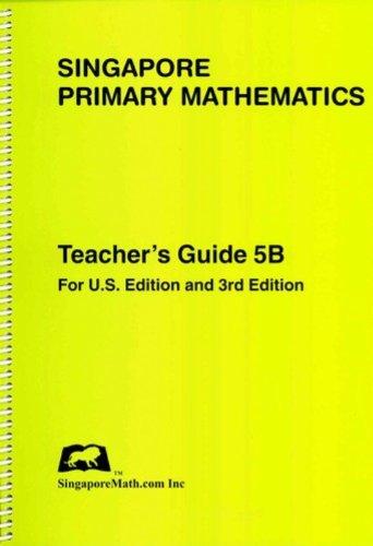 9780974157399: Singapore Primary Mathematics Teacher's Guide 5B, 3rd Ediiton