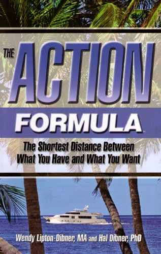 9780974157610: The Action Formula: The Shortest Distance Between What You Have and What You Want.