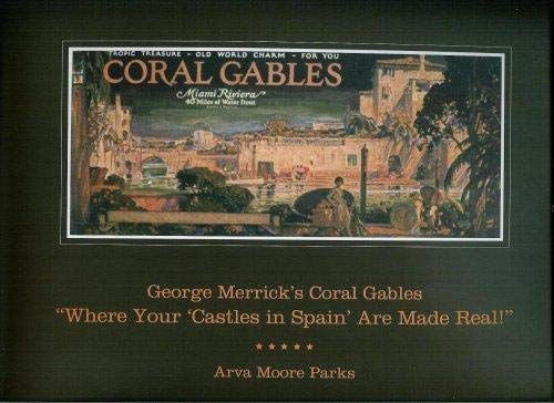 """George Merrick's Coral Gables """"Where Your 'Castles in Spain' Are Made Real: ..."""