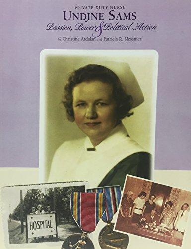 Private Duty Nurse Undine Sams: Christine Ardalan and Patricia R. Messmer