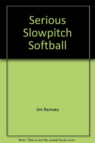 9780974163307: Serious Slowpitch Softball