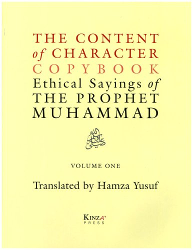9780974164113: The Content of Character Copybook: Ethical Sayings of the Prophet Muhammad