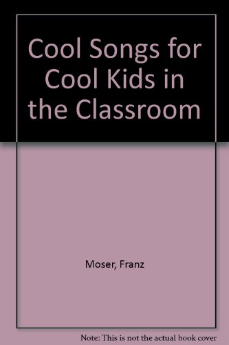 9780974164724: Cool Songs for Cool Kids in the Classroom