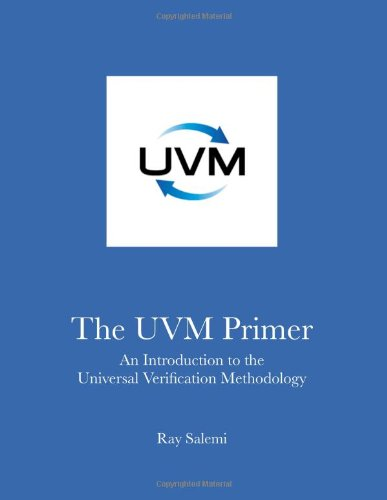 9780974164939: The UVM Primer: A Step-by-Step Introduction to the Universal Verification Methodology