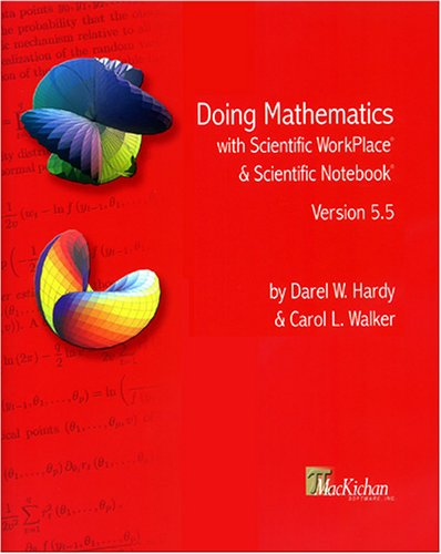 9780974165264: Doing Mathematics with Scientific WorkPlace® and Scientific Notebook®, Version 5.5