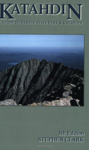 Katahdin a Guide to Baxter State Park: Stephen Clark